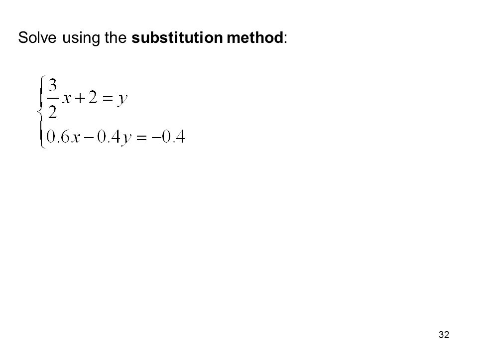 Solve using the substitution method: