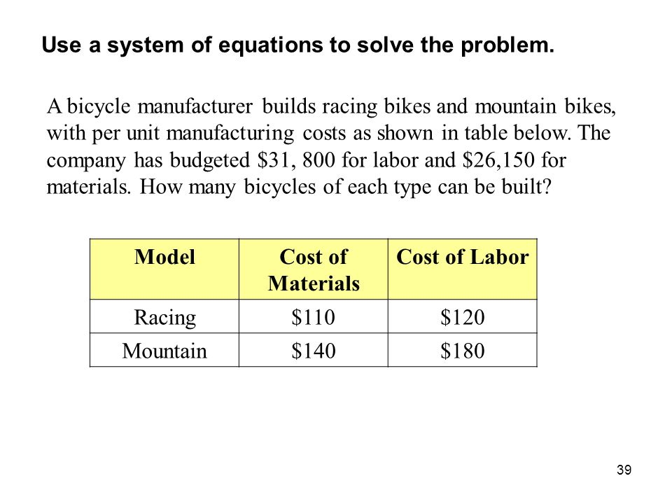 Use a system of equations to solve the problem.