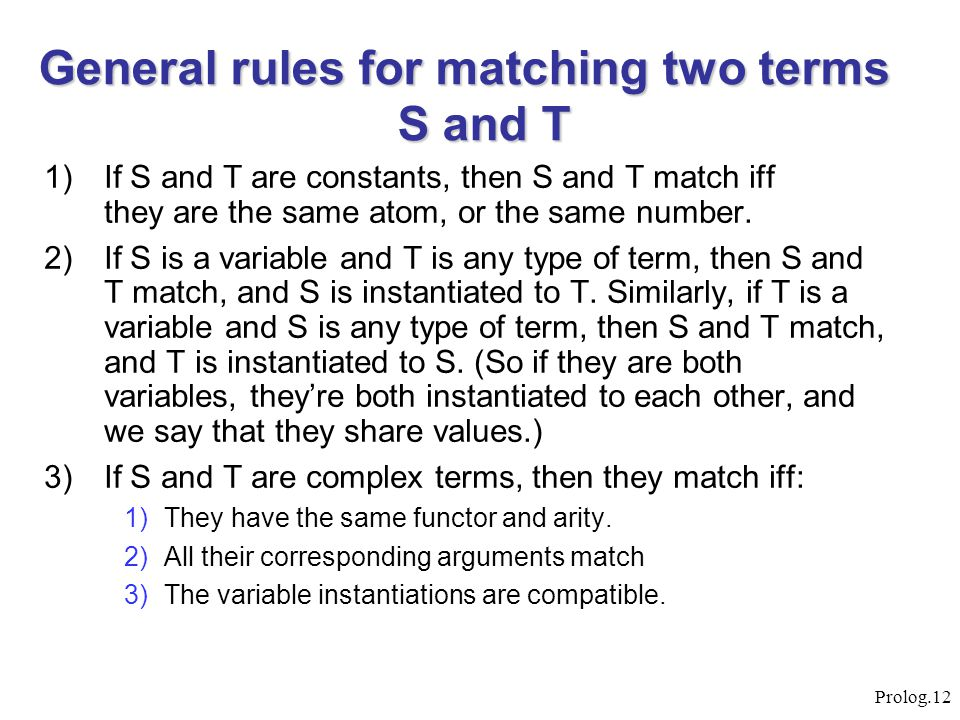 General rules for matching two terms S and T