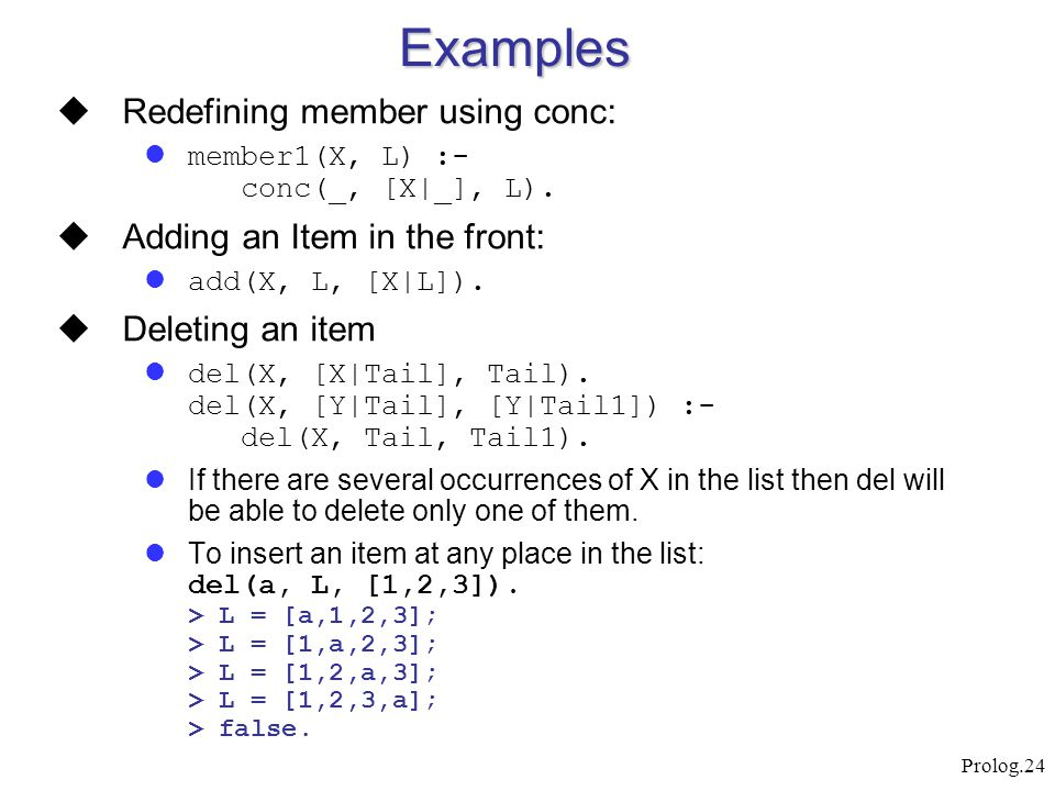 Examples Redefining member using conc: Adding an Item in the front: