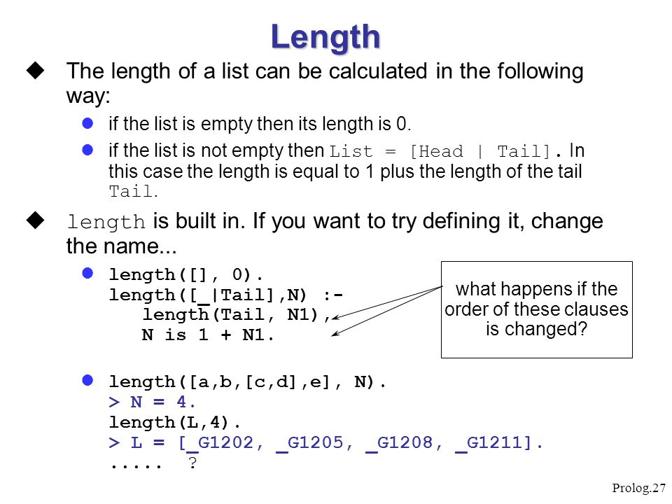 Length The length of a list can be calculated in the following way: