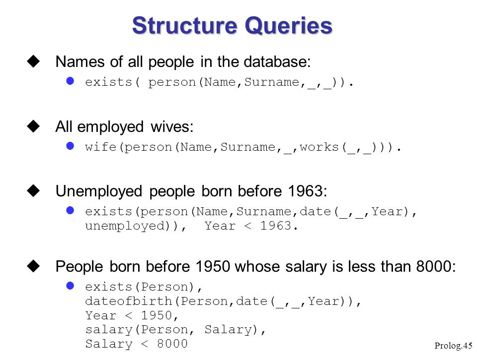 Structure Queries Names of all people in the database: