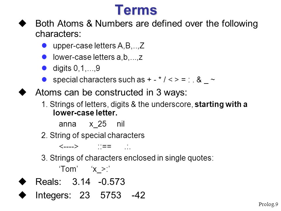 Terms Both Atoms & Numbers are defined over the following characters: