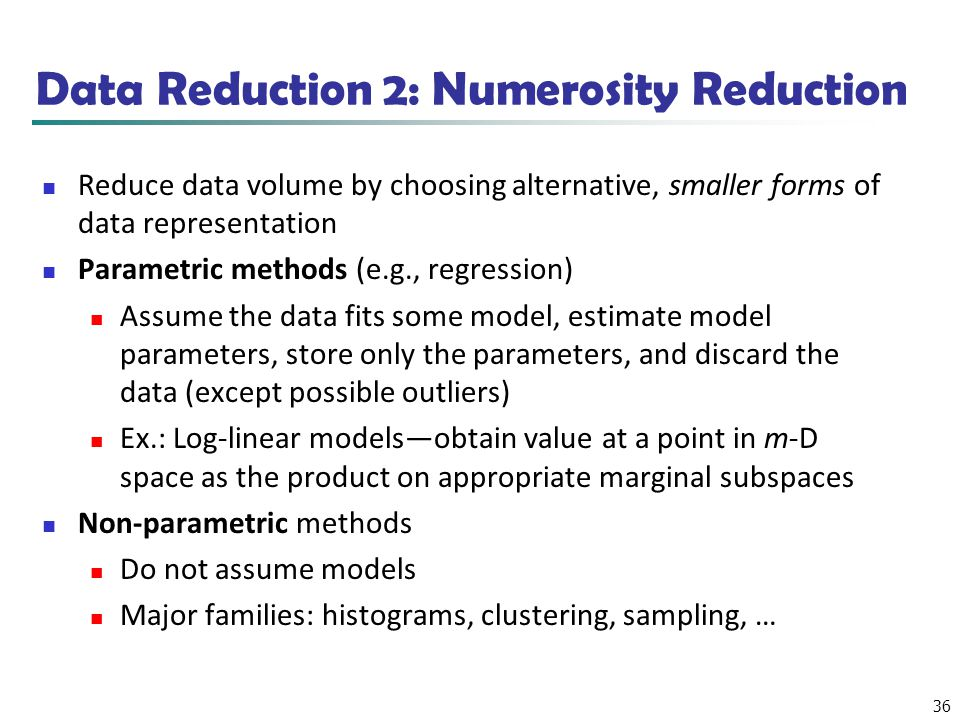 Data Reduction 2: Numerosity Reduction