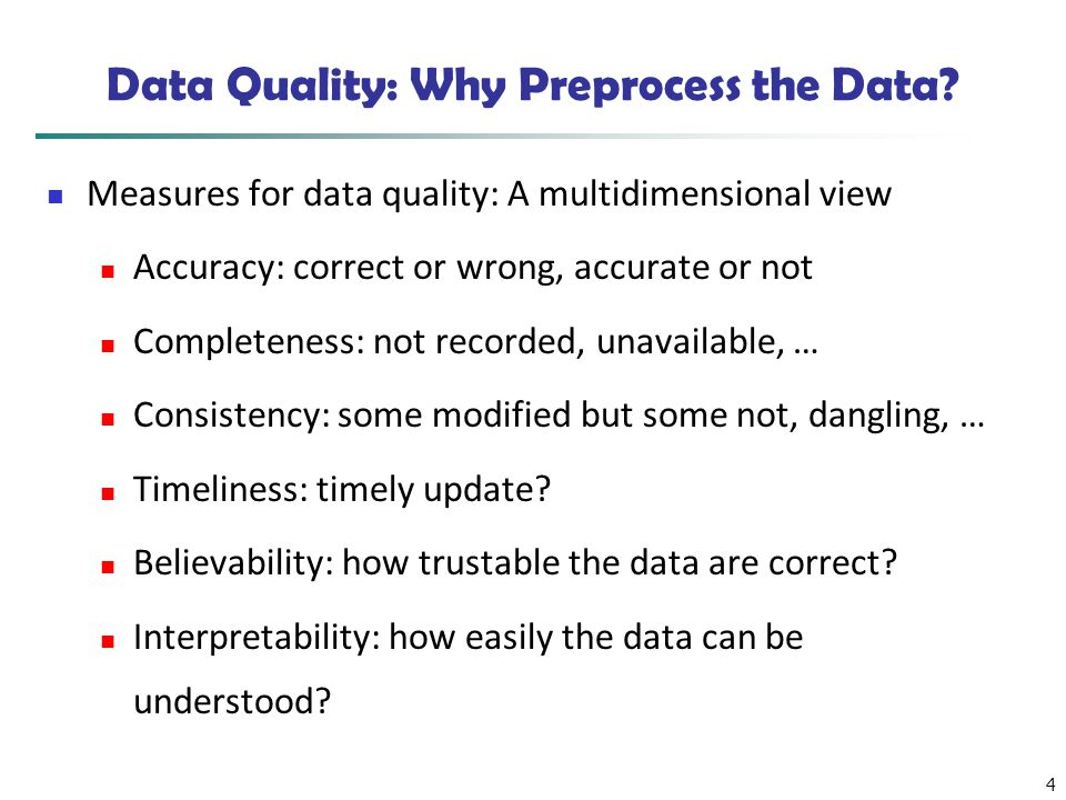 Data Quality: Why Preprocess the Data