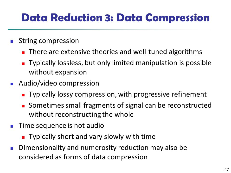 Data Reduction 3: Data Compression