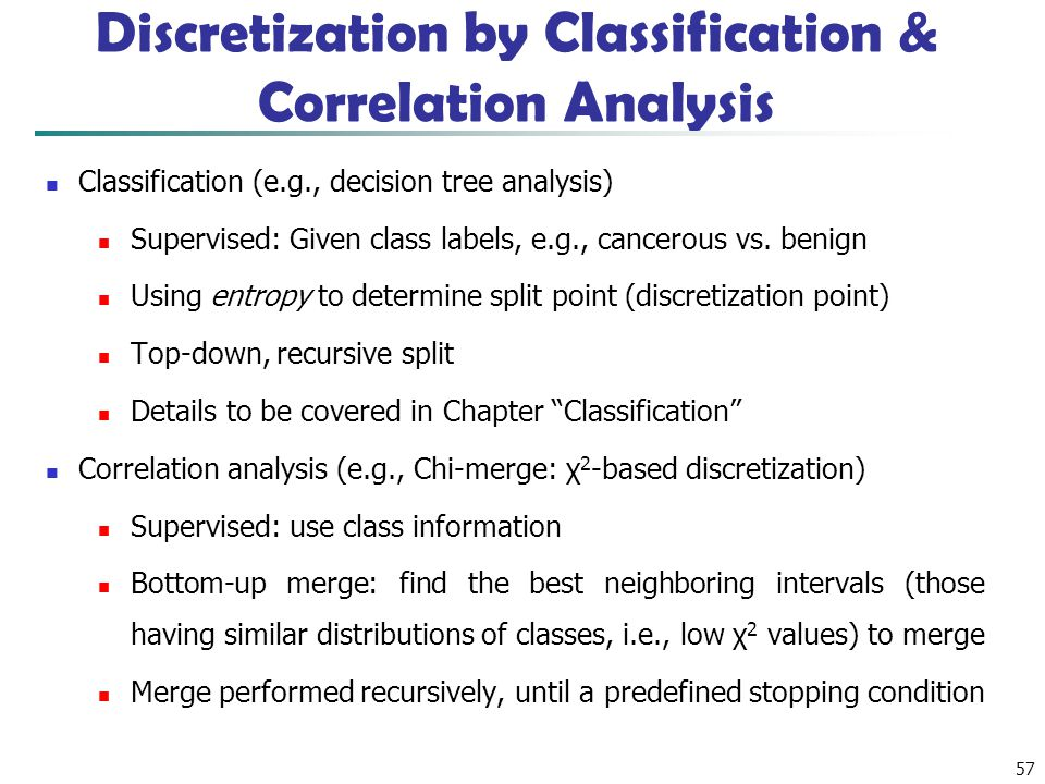 Discretization by Classification & Correlation Analysis