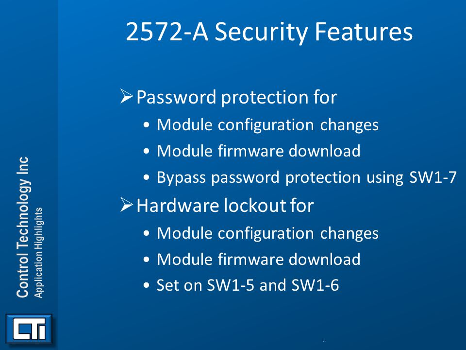 2572-A Security Features Password protection for Hardware lockout for