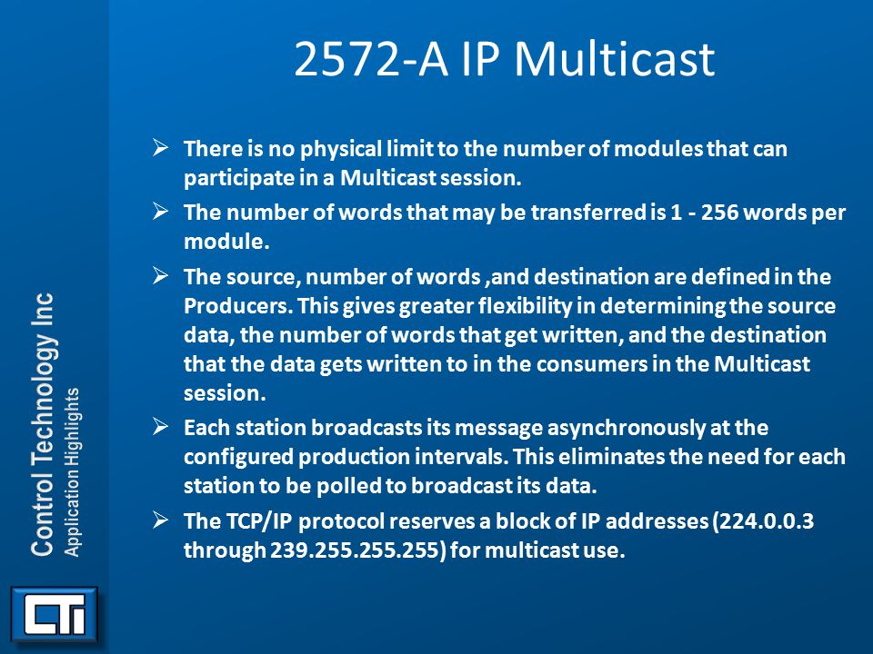 2572-A IP Multicast There is no physical limit to the number of modules that can participate in a Multicast session.