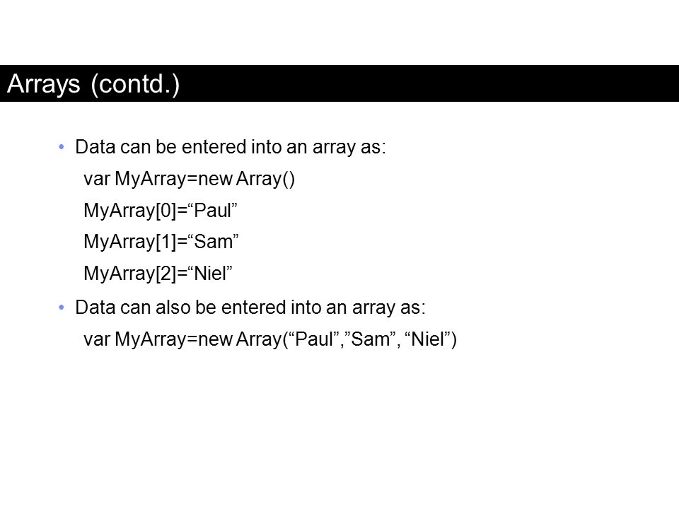 Arrays (contd.) Data can be entered into an array as: