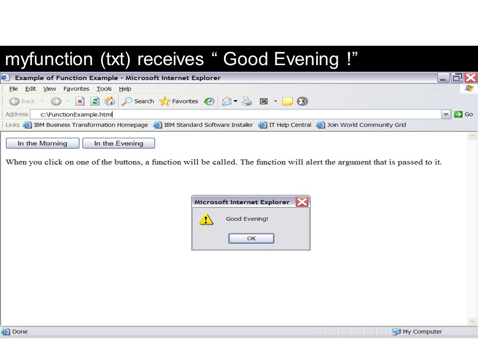 myfunction (txt) receives Good Evening !