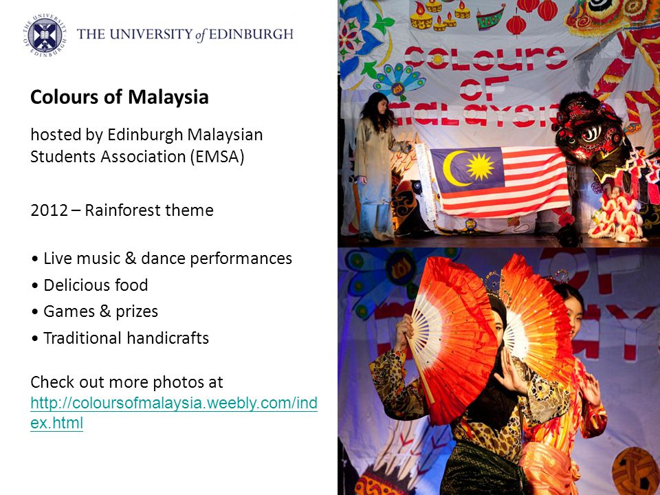 Colours of Malaysia hosted by Edinburgh Malaysian Students Association (EMSA) 2012 – Rainforest theme.