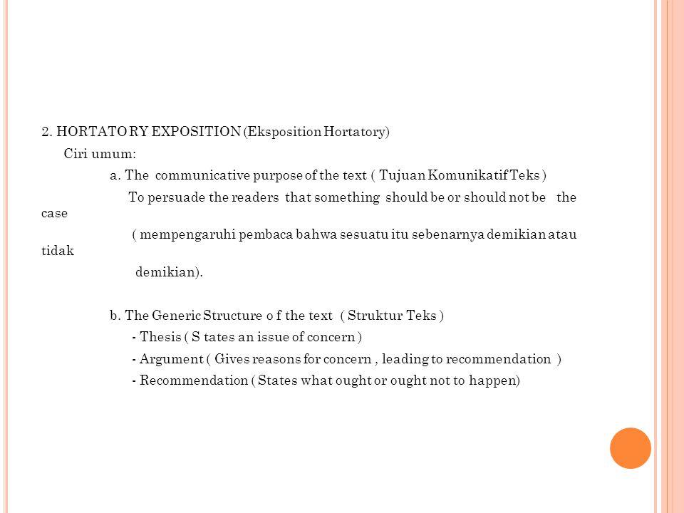 2. HORTATO RY EXPOSITION (Eksposition Hortatory) Ciri umum: a