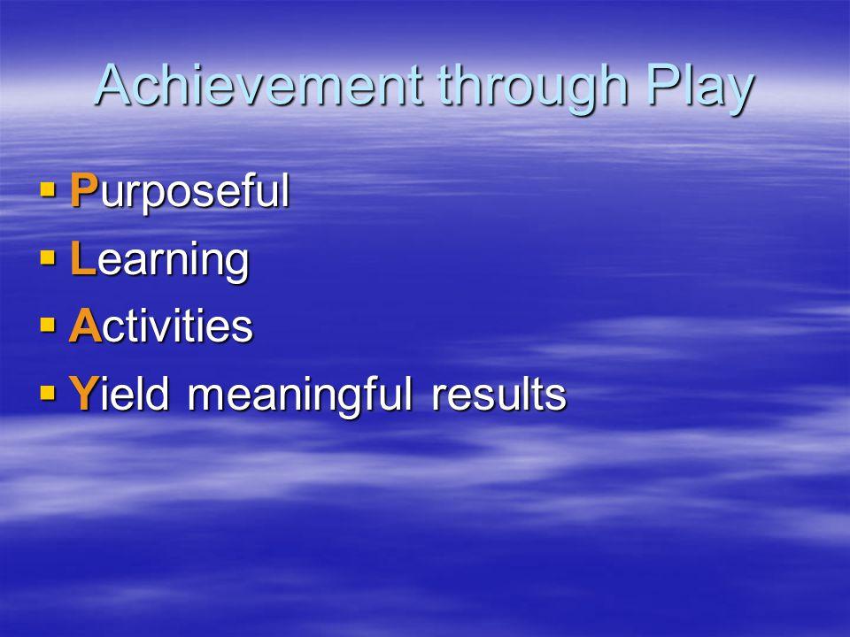 Achievement through Play