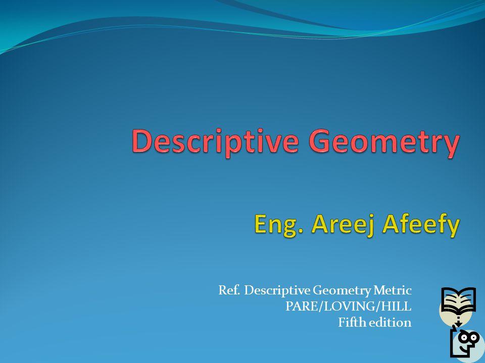 Descriptive Geometry Eng. Areej Afeefy