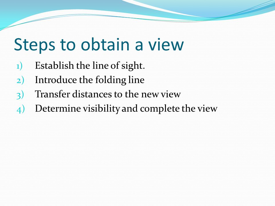 Steps to obtain a view Establish the line of sight.