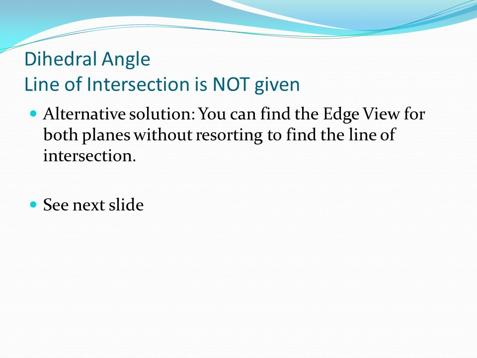 Dihedral Angle Line of Intersection is NOT given