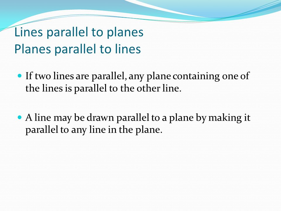 Lines parallel to planes Planes parallel to lines