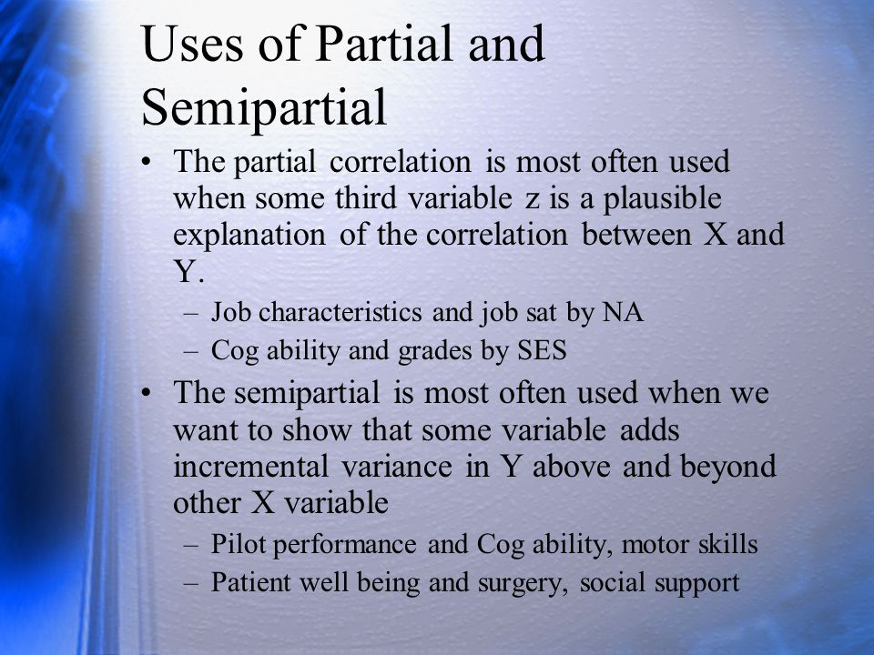 Uses of Partial and Semipartial
