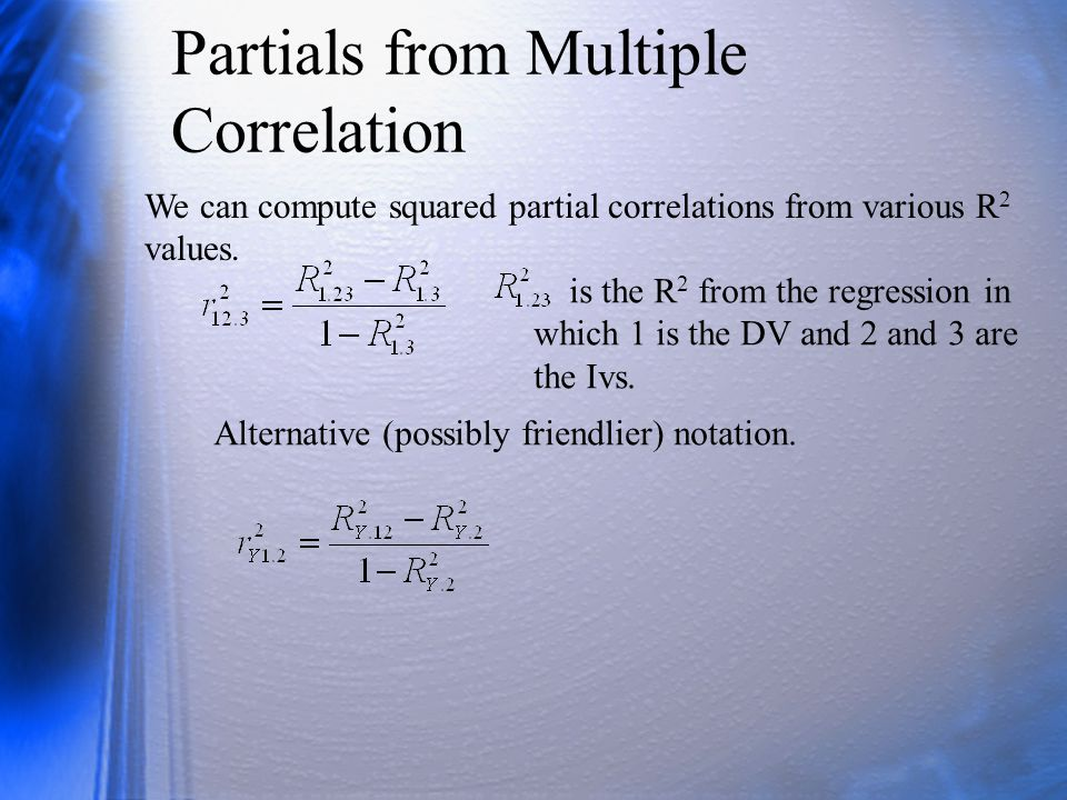 Partials from Multiple Correlation