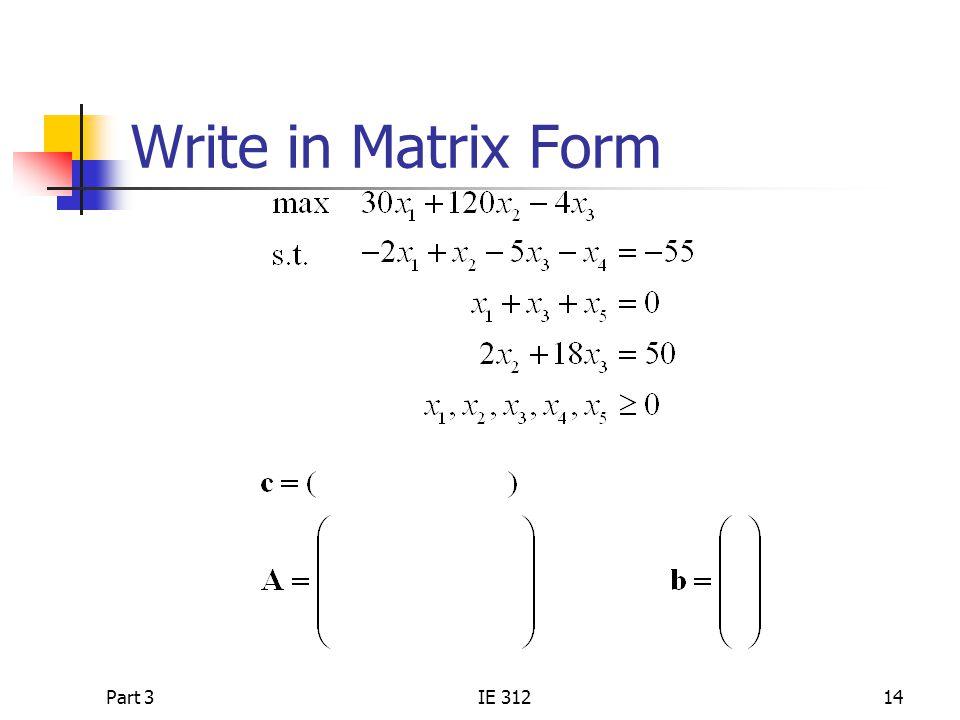 Write in Matrix Form Part 3 IE 312