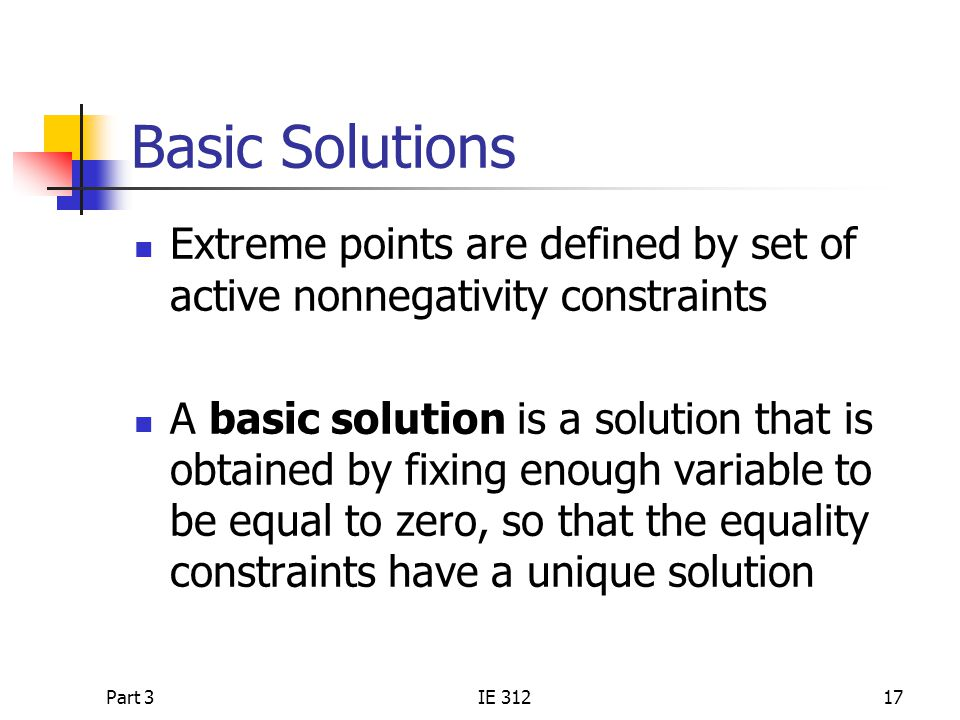 Basic Solutions Extreme points are defined by set of active nonnegativity constraints.
