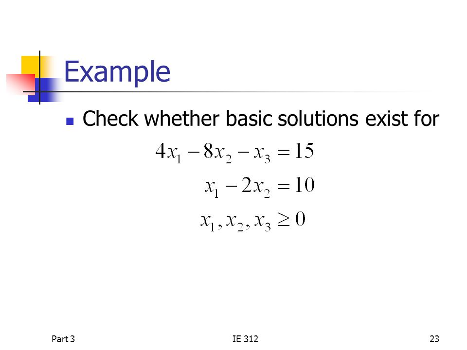 Example Check whether basic solutions exist for Part 3 IE 312
