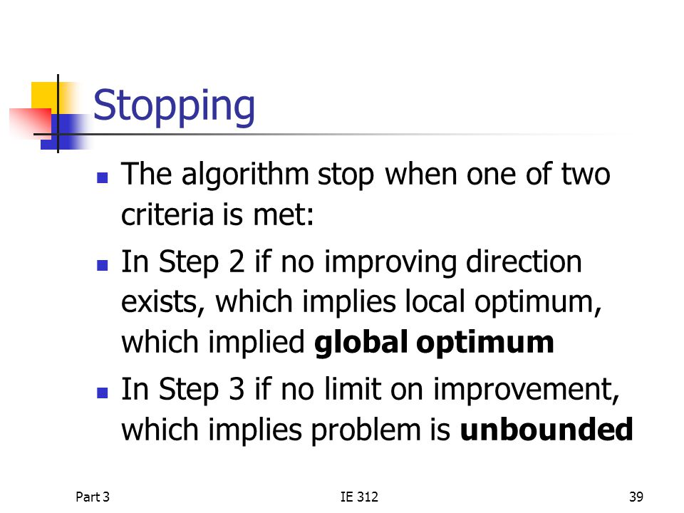 Stopping The algorithm stop when one of two criteria is met: