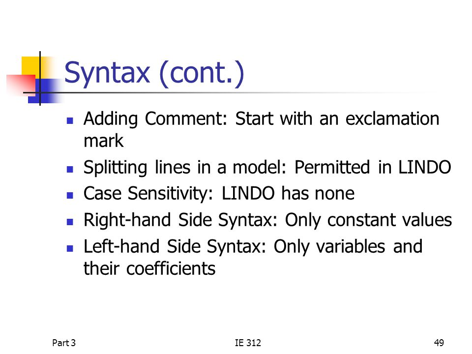 Syntax (cont.) Adding Comment: Start with an exclamation mark