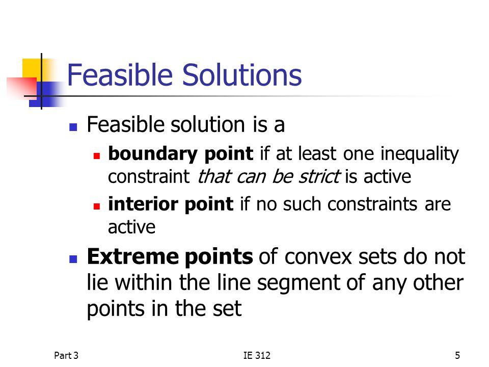 Feasible Solutions Feasible solution is a