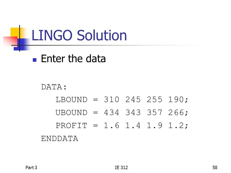 LINGO Solution Enter the data DATA: LBOUND = 310 245 255 190;