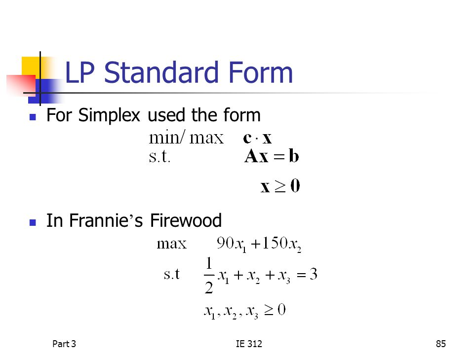 LP Standard Form For Simplex used the form In Frannie's Firewood