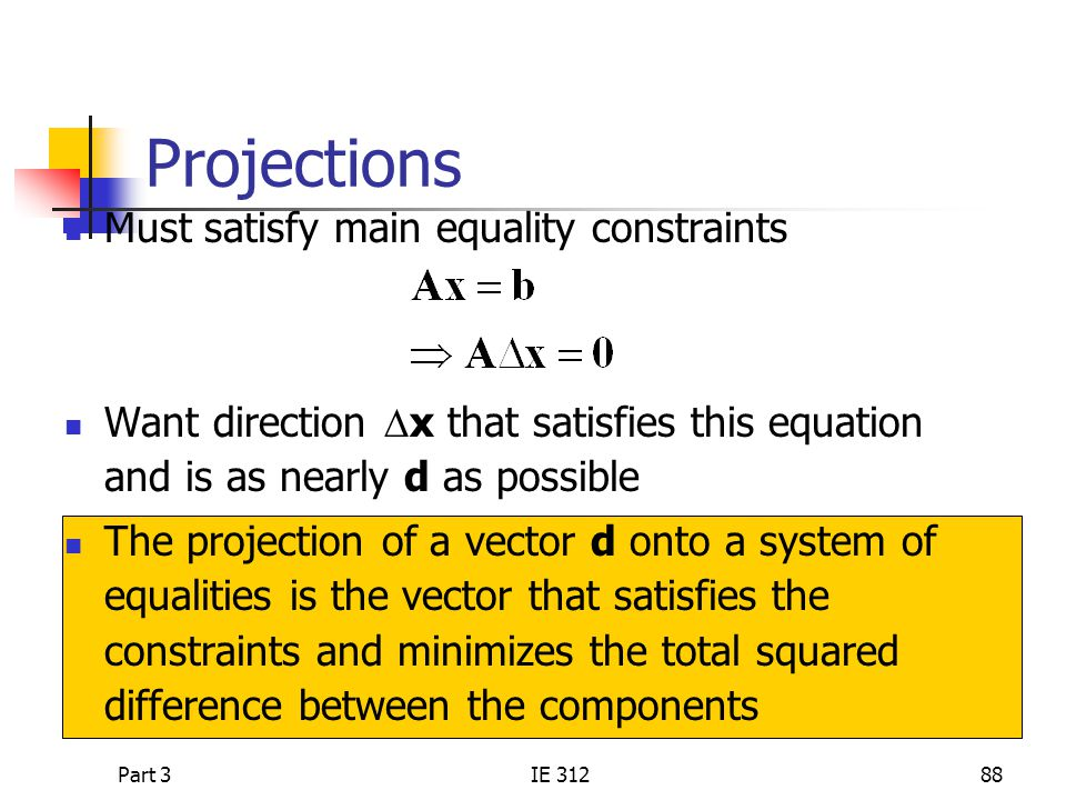 Projections Must satisfy main equality constraints