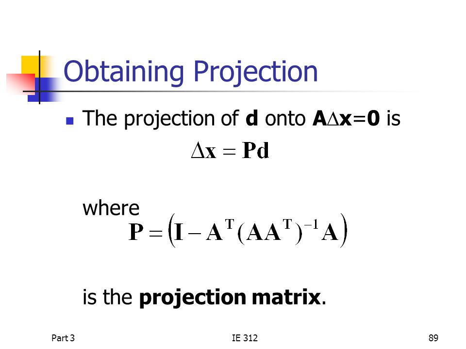 Obtaining Projection The projection of d onto ADx=0 is where