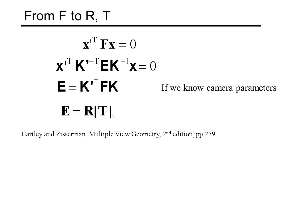 From F to R, T If we know camera parameters