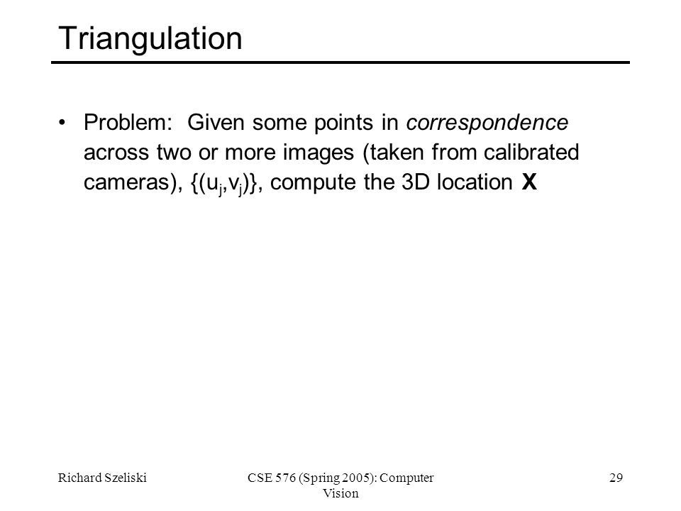 CSE 576 (Spring 2005): Computer Vision