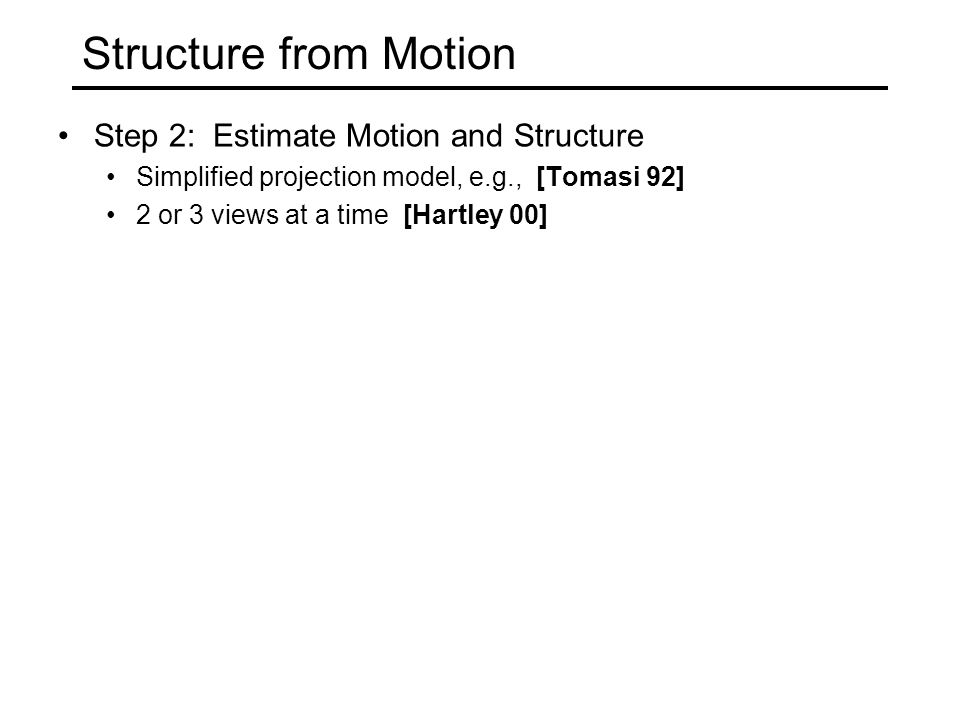 Structure from Motion Step 2: Estimate Motion and Structure