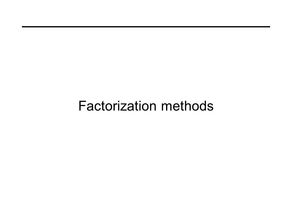 Factorization methods