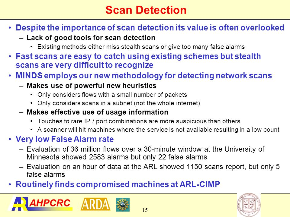 Scan Detection Despite the importance of scan detection its value is often overlooked. Lack of good tools for scan detection.