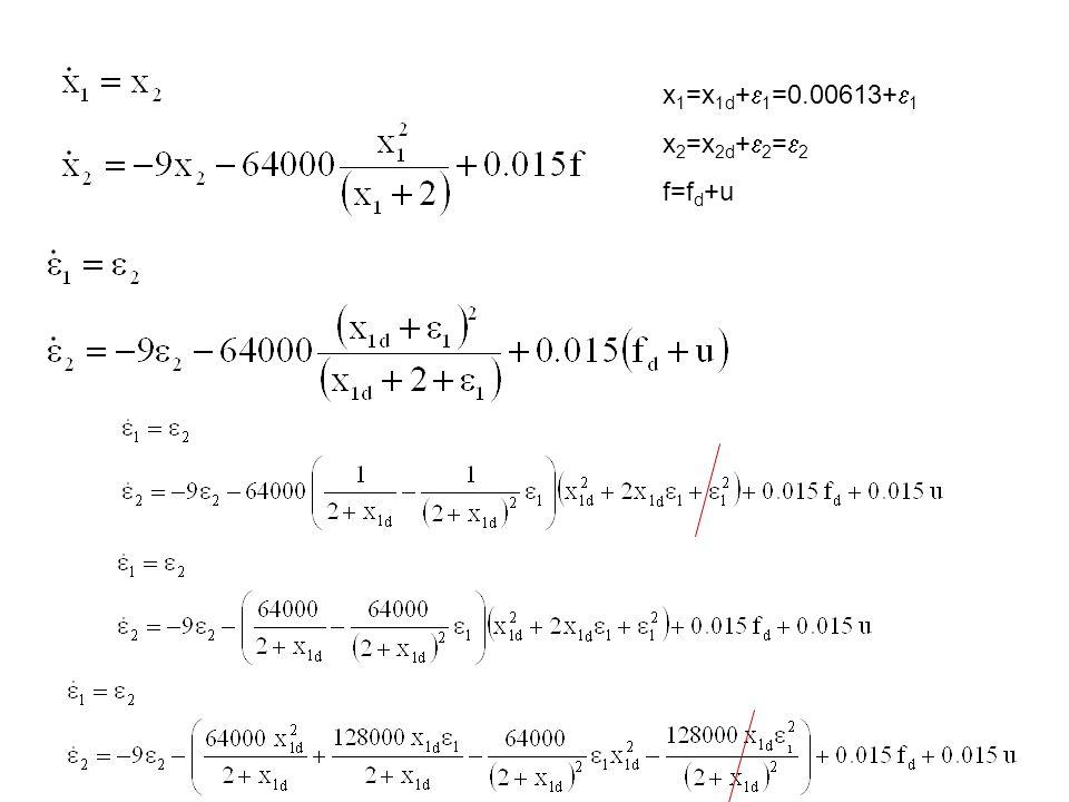 x1=x1d+e1=0.00613+e1 x2=x2d+e2=e2 f=fd+u