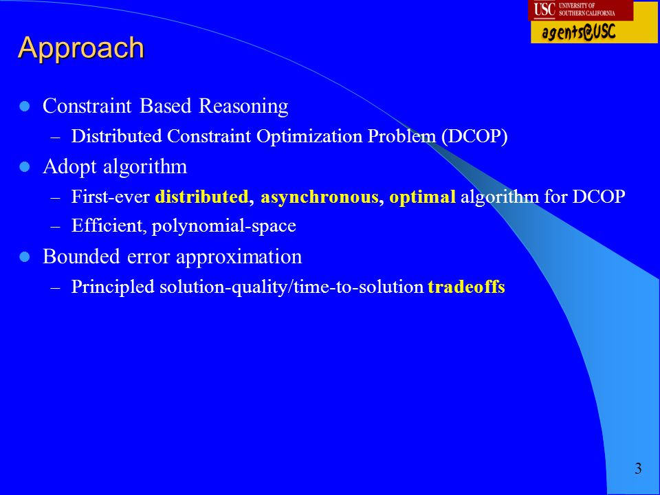 Approach Constraint Based Reasoning Adopt algorithm