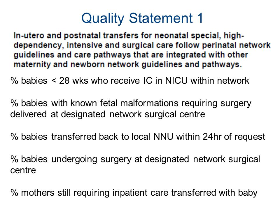 Quality Statement 1 % babies < 28 wks who receive IC in NICU within network.