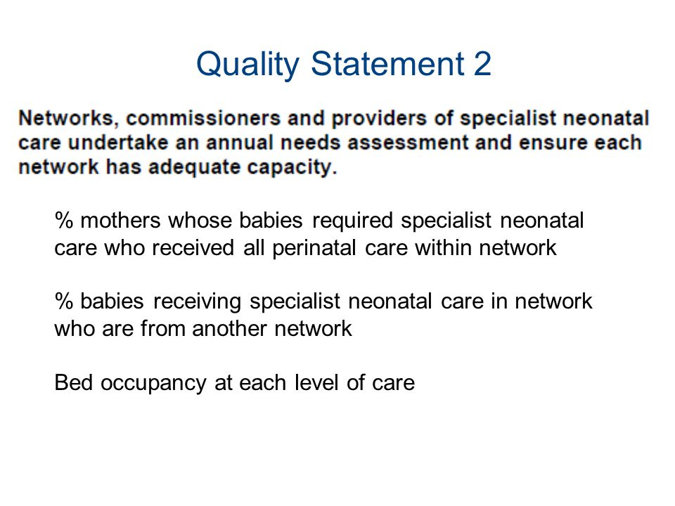 Quality Statement 2 % mothers whose babies required specialist neonatal care who received all perinatal care within network.