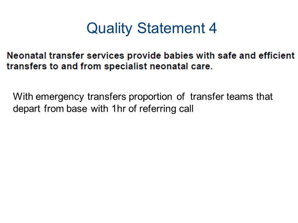 Quality Statement 4 With emergency transfers proportion of transfer teams that depart from base with 1hr of referring call.
