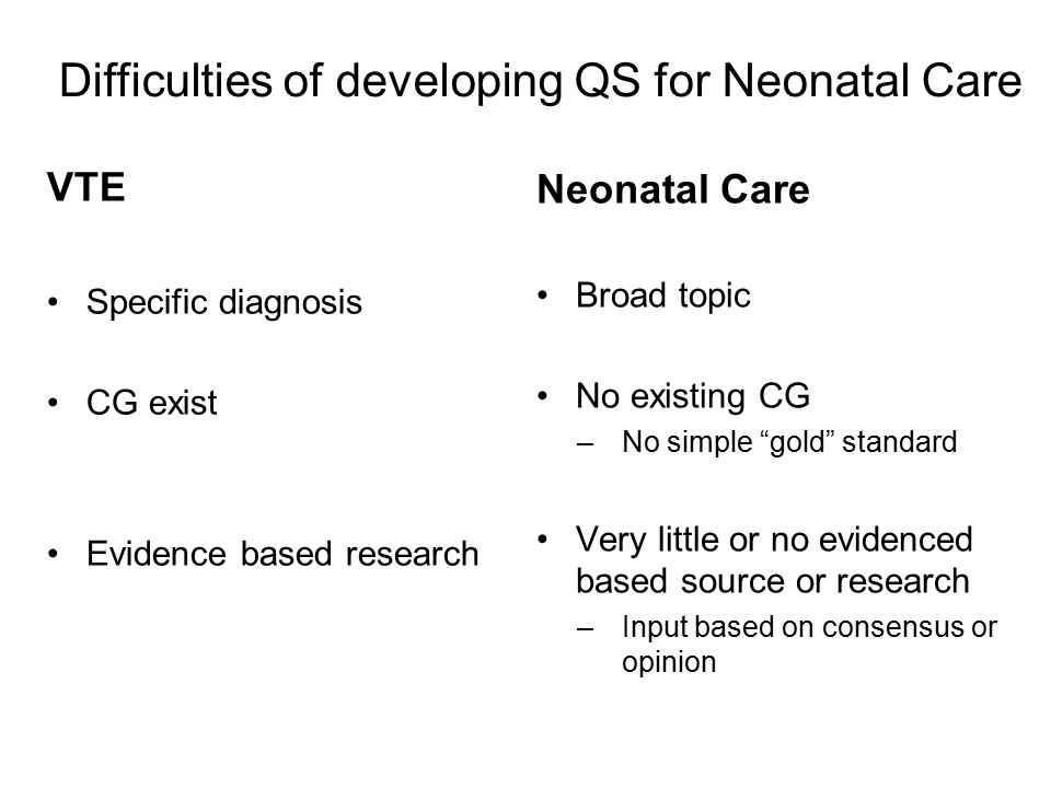 Difficulties of developing QS for Neonatal Care