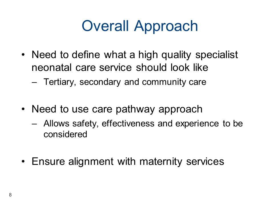 Overall Approach Need to define what a high quality specialist neonatal care service should look like.