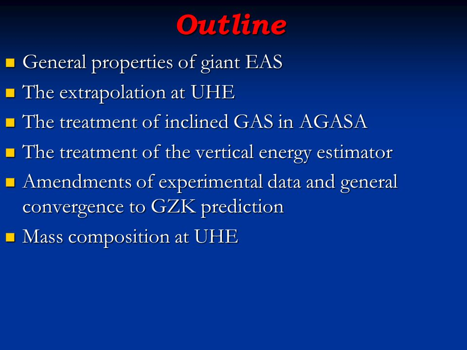 Outline General properties of giant EAS The extrapolation at UHE
