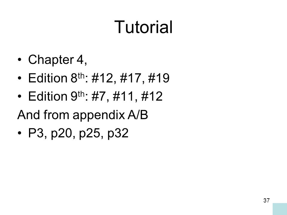 Tutorial Chapter 4, Edition 8th: #12, #17, #19