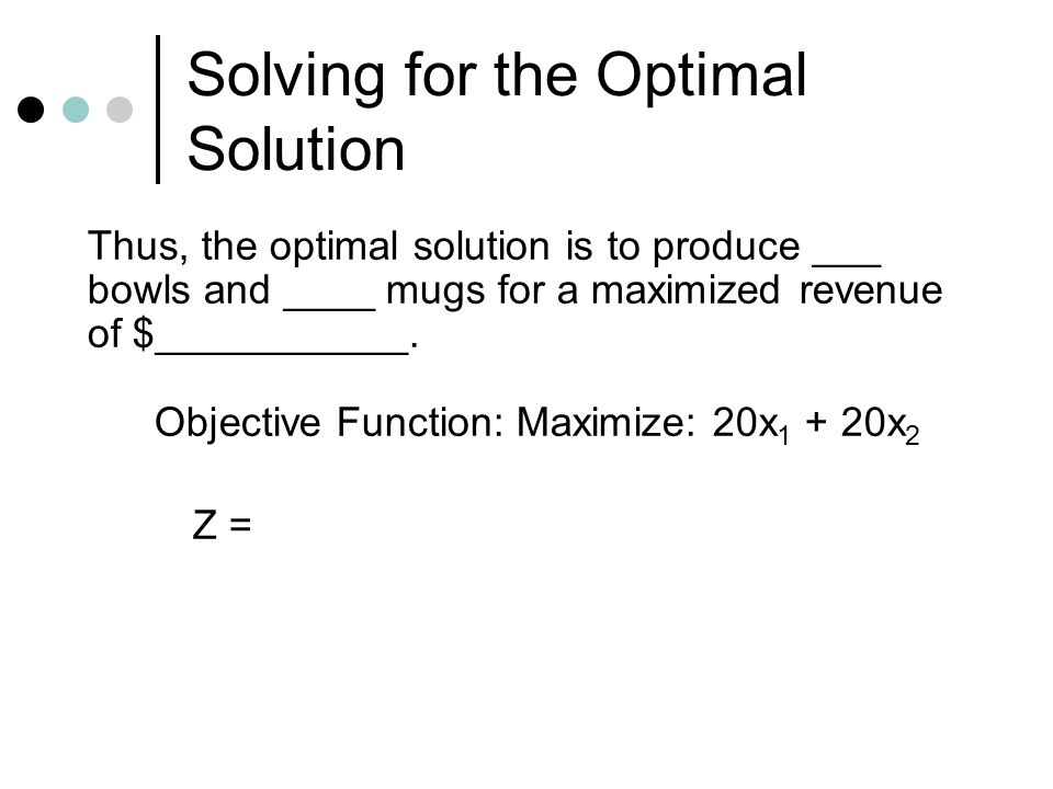 Solving for the Optimal Solution