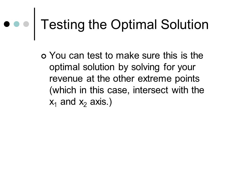Testing the Optimal Solution
